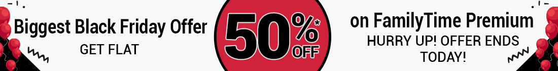 Biggest Black Friday Offer Flat 50% Off on FamilyTime Premium